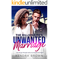 The Billionaire's Unwanted Marriage: An Arranged Marriage Love Story (BWWM Romance Book 1)