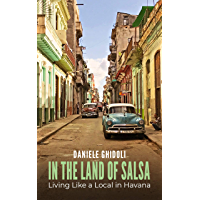 In the Land of Salsa: Living Like a Local in Havana (English Edition)