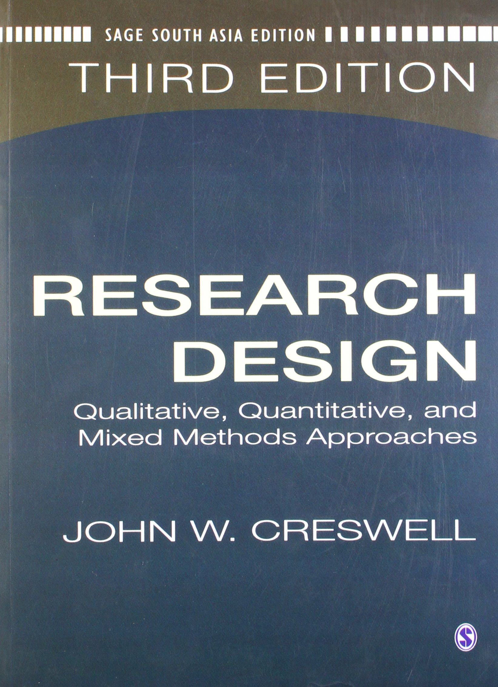 Research Design: Qualitative, Quantitative, and Mixed Methods Approaches, 3rd Edition