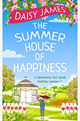The Summer House of Happiness: A delightfully feel-good romantic comedy perfect for holiday! Kindle Edition