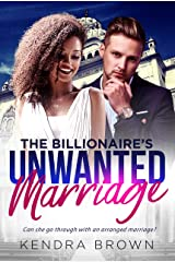 The Billionaire's Unwanted Marriage: An Arranged Marriage Love Story (BWWM Romance Book 1) Kindle Edition