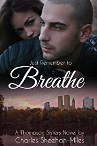 Just Remember to Breathe (The Thompson Sisters Book 4)