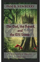 The Owl, the Sword, & the Efil Stone (The Chronicles of Eldershire Book 1) Kindle Edition