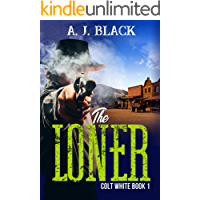 The Loner (Colt White Book 1)