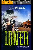 The Loner (Colt White Book 1)
