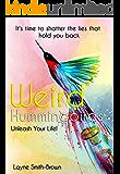 Weird Hummingbirds: Unleash Your Life!