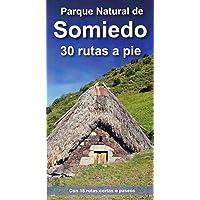 PARQUE NATURAL DE SOMIEDO. 30 RUTAS A PIE: CON 18 RUTAS CORTAS O PASEOS