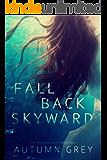 Fall Back Skyward (Fall Back Series #1) (English Edition)