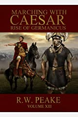 Marching With Caesar: Rise of Germanicus Kindle Edition