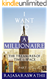 I Want To Be A Millionaire: The Treasures of Time & Space