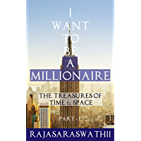 I Want To Be A Millionaire: The Treasures of Time & Space (English Edition)