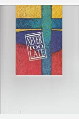 Never Too Late Paperback