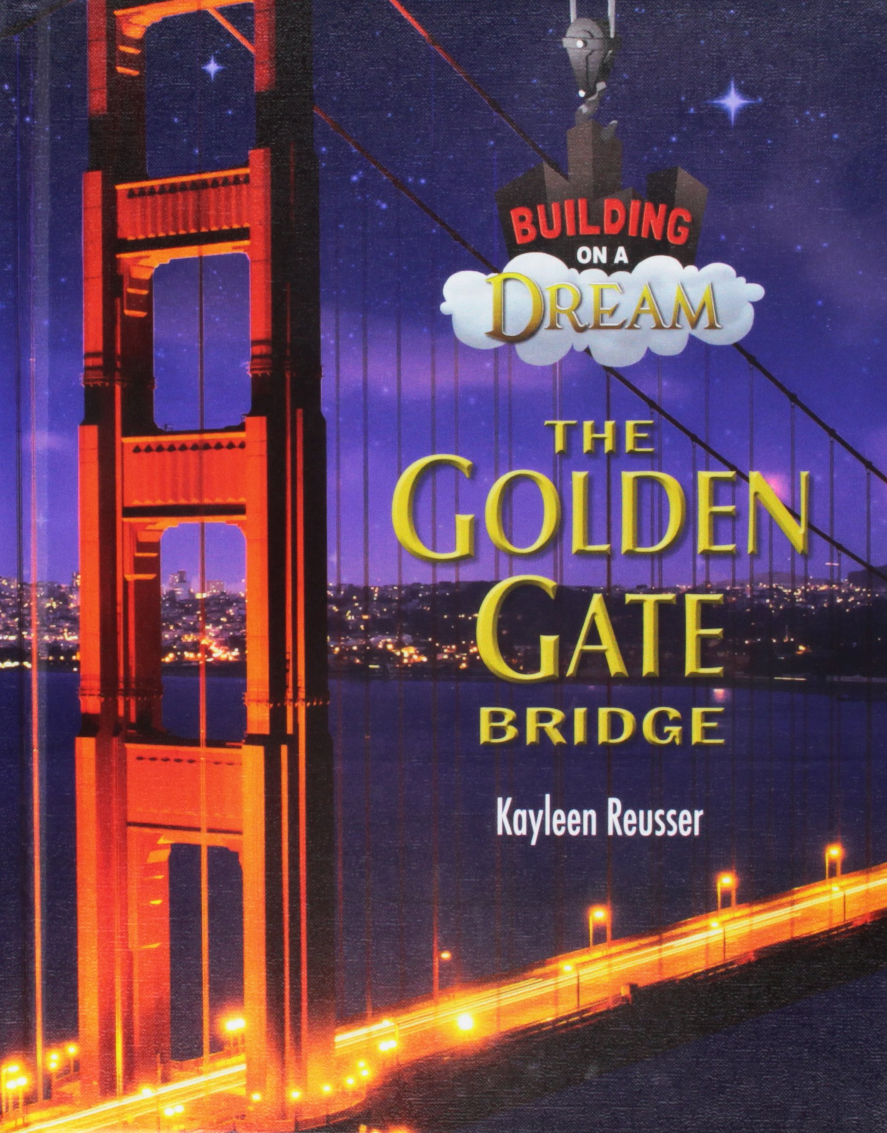 The Golden Gate Bridge (Building on a Dream)