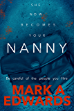 Now She Becomes Your Nanny: A Psychological  Thriller