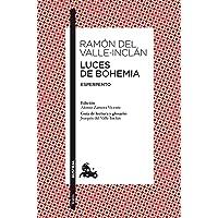 Luces de Bohemia: Esperpento. Edición de Alonso Zamora