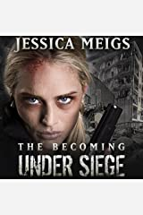 Under Siege: The Becoming, Book 4 Audible Audiobook