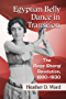 Egyptian Belly Dance in Transition: The Raqs Sharqi Revolution, 1890–1930