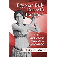 Egyptian Belly Dance in Transition: The Raqs Sharqi