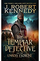 The Templar Detective and the Unholy Exorcist (The Templar Detective Thrillers Book 4) Kindle Edition