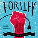 Fortify: The Fighter's Guide to Overcoming