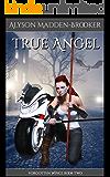 True Angel (Forgotten Wings Book 2)