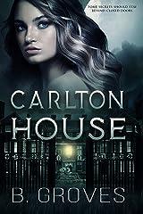 Carlton House: A Gothic/Dark Fantasy Romance Kindle Edition