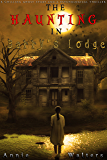 The Haunting in Barry's Lodge: A Spine-Chilling Ghost Story And A Gripping Paranormal Mystery Novel With A Mind-Boggling Twist Ending