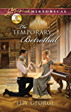 The Temporary Betrothal (Love Inspired Historical)