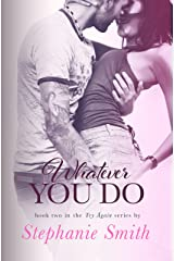 Whatever You Do (Try Again Book 2) Kindle Edition