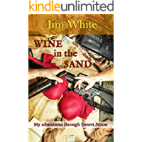 Wine In The Sand: My Adventures through Desert STORM