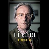 Il Borghese: La mia vita e i miei incontri da cronista spettinato