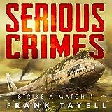 Serious Crimes: Strike a Match, Book 1