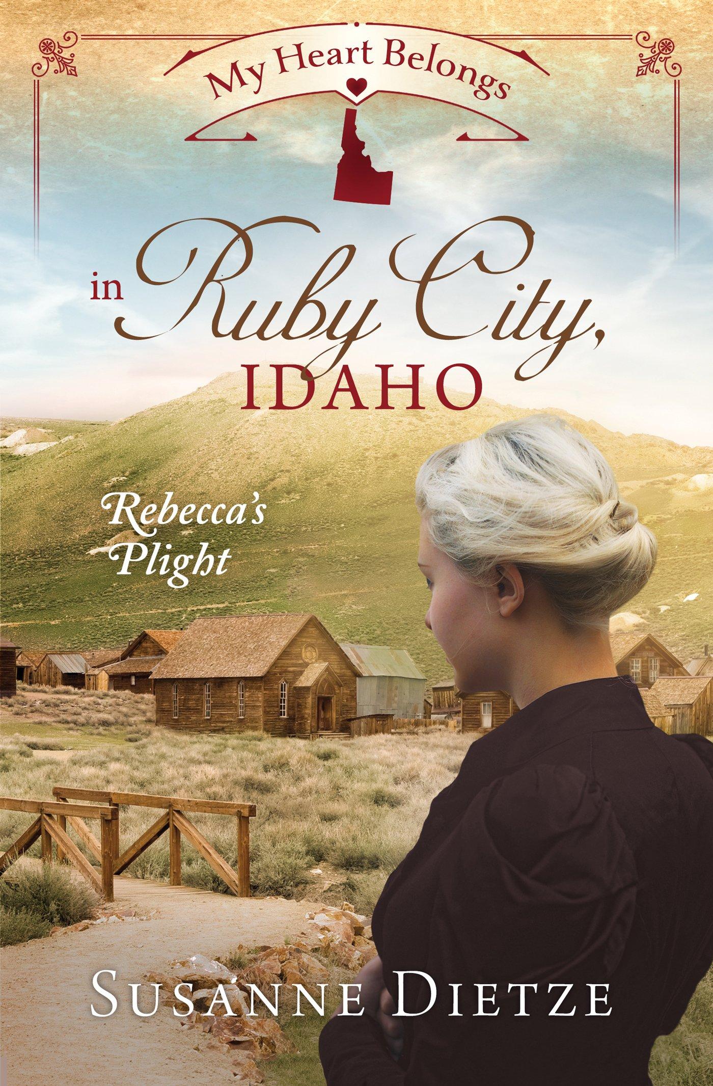 Read Online My Heart Belongs in Ruby City, Idaho: Rebecca's Plight pdf