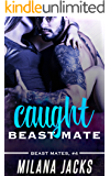 Caught Beast Mate (Beast Mates Book 4)