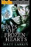 Days of Frozen Hearts: A dark fantasy adventure (Runeblade Saga Book 3)