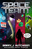Space Team: A Lot of Weird Space Shizz: Collected Short Stories