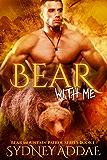 Bear with Me (Bear Mountain Patrol Series Book 1)