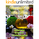 Essential Oils for Kids: 30 Best Recipes For Your Kids' To Be Healthy and Smart (English Edition)