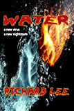 Water: Sometimes the things we love can kill us (horror, ghost, survival, new zombies)