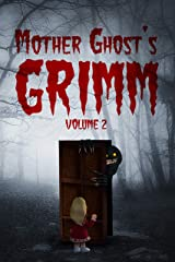 Mother Ghost's Grimm: Volume 2 Kindle Edition