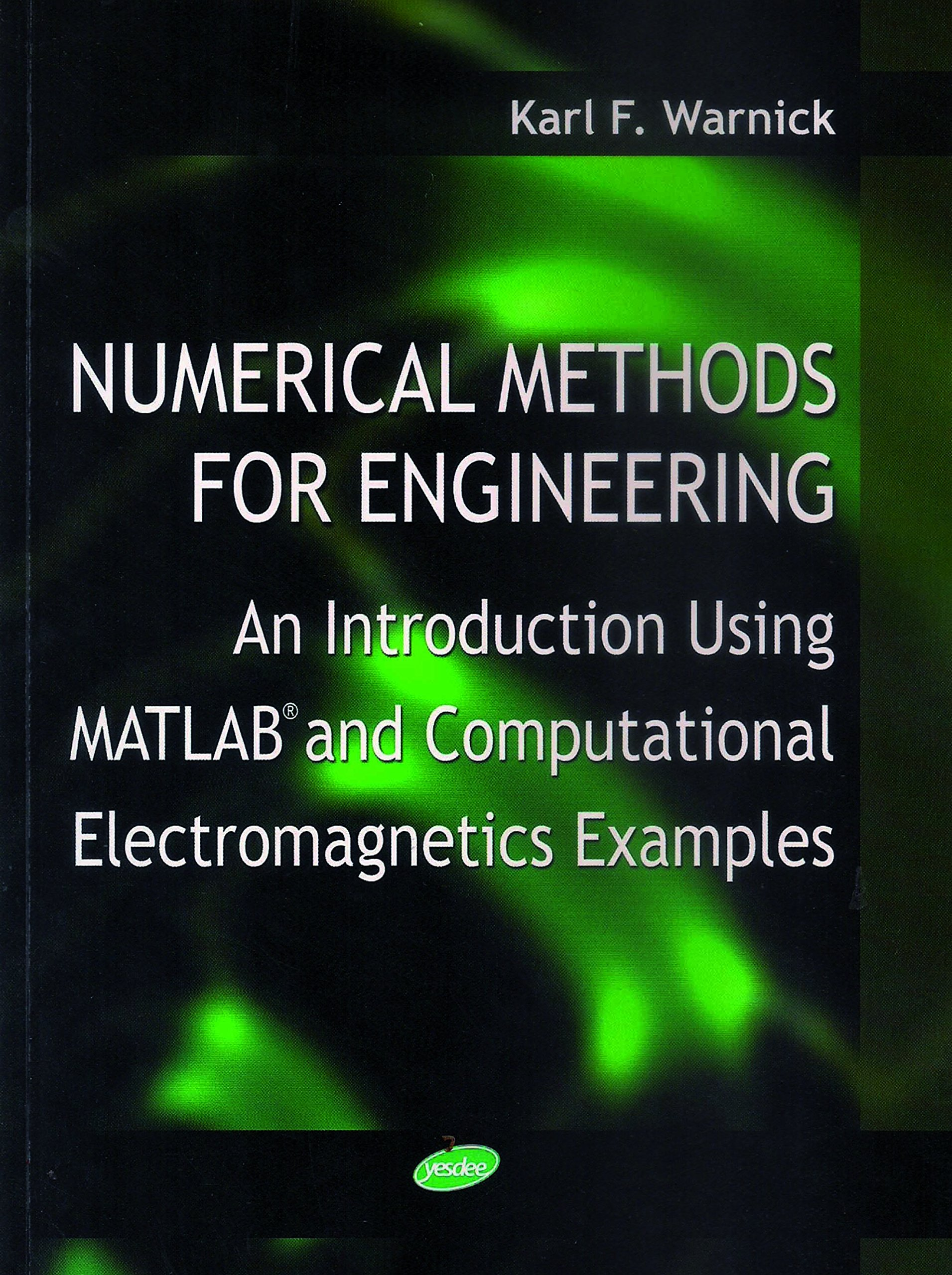 Numerical Methods For Engineering: An Introduction Using