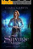 Savage Magic (Savagery and Skills Book 4)