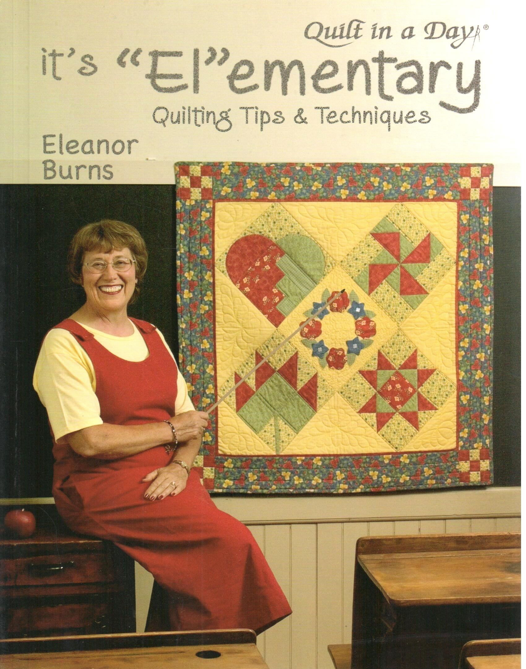"""It's """"El""""ementary: Quilting Tips & Techniques (Quilt in a Day Series) pdf epub"""