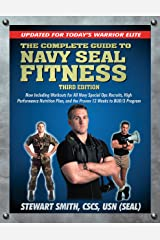 The Complete Guide to Navy Seal Fitness, Third Edition: Updated for Today's Warrior Elite Kindle Edition