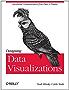 Designing Data Visualizations: Representing Informational Relationships (English Edition)