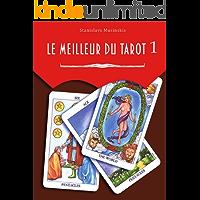 le meilleur du tarot 1: LES ARCANES MAJEURS (French Edition)