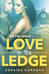 Love on the Ledge: On the Verge - Book Two Kindle Edition