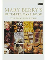 Mary Berry's Ultimate Cake Book (Second Edition): Over 200 Classic Recipes