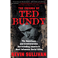 THE ENIGMA OF TED BUNDY: The Questions and Controversies Surrounding America's Most Infamous Serial Killer (English…