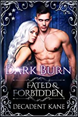Dark Burn (Fated & Forbidden Book 4) Kindle Edition